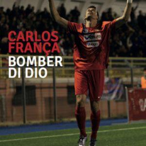 Carlos França - Bomber di Dio