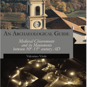 An archeological guide. Medieval Chiaromonte and its monuments between 10th-15th century AD